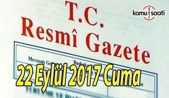 TC Resmi Gazete - 22 Eylül 2017 Cuma