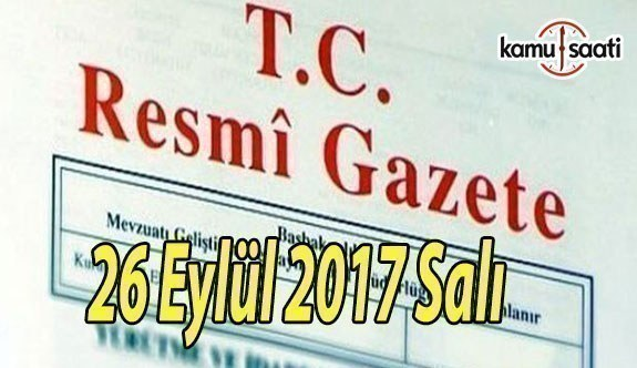 TC Resmi Gazete - 26 Eylül 2017 Salı