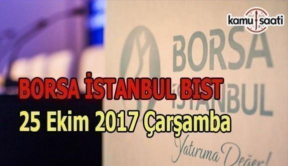 Borsa İstanbul BİST - 25 Ekim 2017 Çarşamba