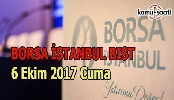 Borsa İstanbul BİST - 6 Ekim 2017 Cuma