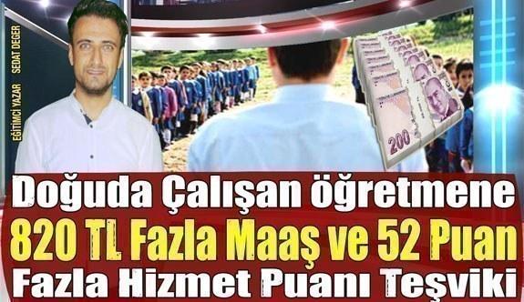 Doğuda Çalışan Öğretmene 820 TL Fazla Maaş ve 52 Puana Kadar Fazla Hizmet Puanı Teşviki