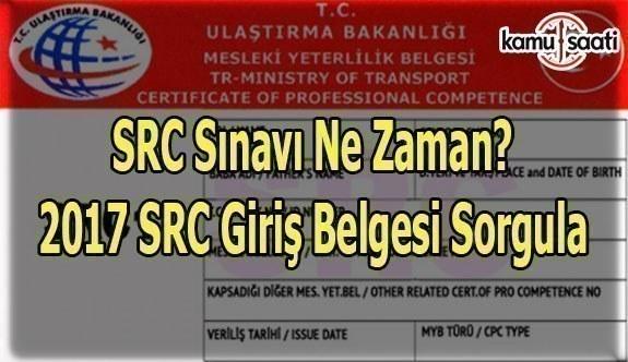 SRC Sınavı ne zaman? - 2017 SRC giriş belgesi sorgula