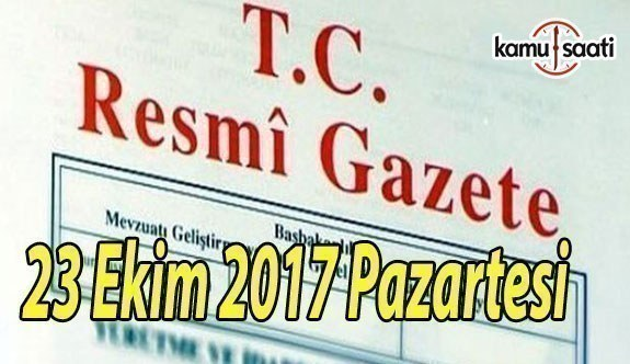 TC Resmi Gazete - 23 Ekim 2017 Pazartesi