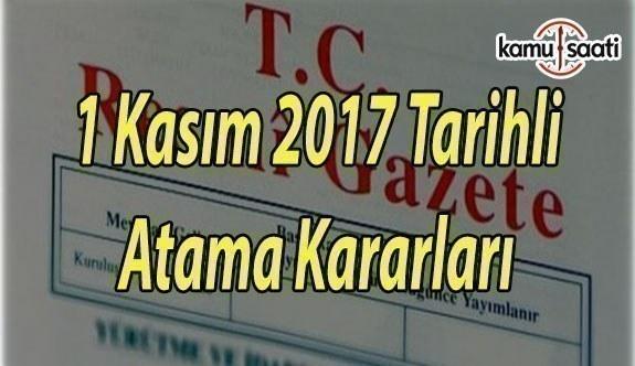 1 Kasım 2017 Tarihli Atama Kararı - Resmi Gazete Atama Kararı