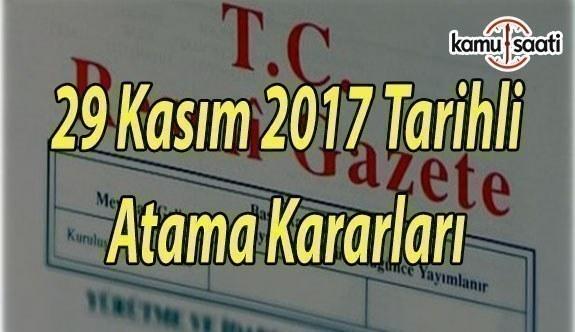 29 Kasım 2017 Tarihli Atama Kararları - Resmi Gazete Atama Kararları