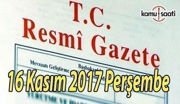 TC Resmi Gazete - 16 Kasım 2017 Perşembe