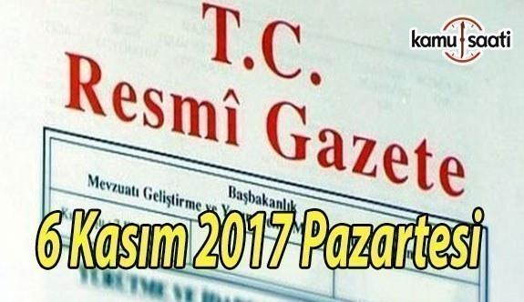 TC Resmi Gazete - 6 Kasım 2017 Pazartesi
