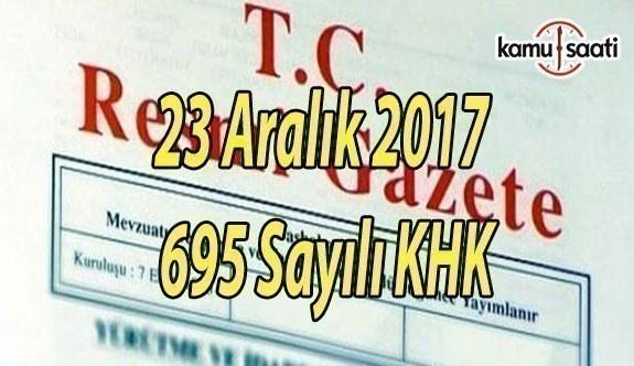 695 sayılı iade ve ihraç KHK'sı yayımlandı 24 Aralık 2017