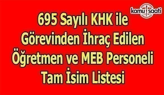 695 sayılı KHK ile ihraç edilen öğretmen ve MEB personeli tam isim listesi