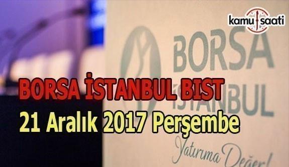 Borsa İstanbul BİST - 21 Aralık 2017 Perşembe