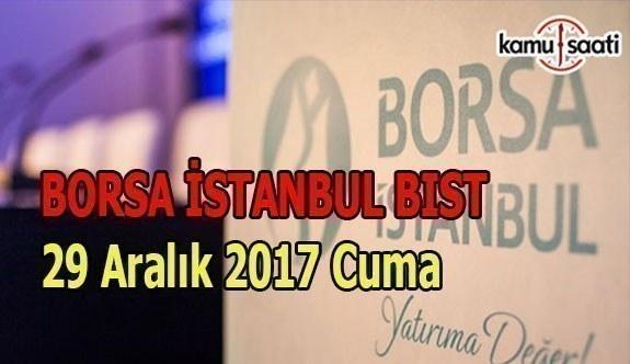 Borsa İstanbul BİST - 29 Aralık 2017 Cuma
