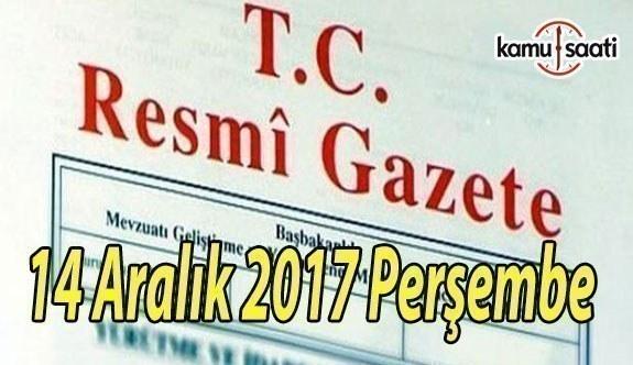 TC Resmi Gazete - 14 Aralık 2017 Perşembe