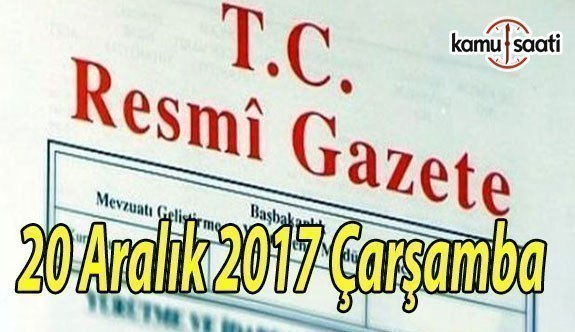 TC Resmi Gazete - 20 Aralık 2017 Çarşamba
