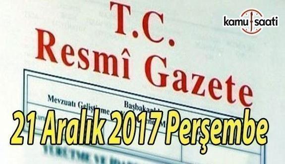 TC Resmi Gazete - 21 Aralık 2017 Perşembe