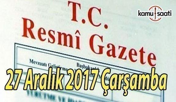 TC Resmi Gazete - 27 Aralık 2017 Çarşamba