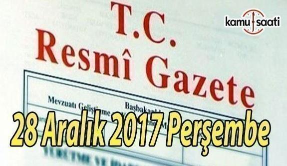 TC Resmi Gazete - 28 Aralık 2017 Perşembe