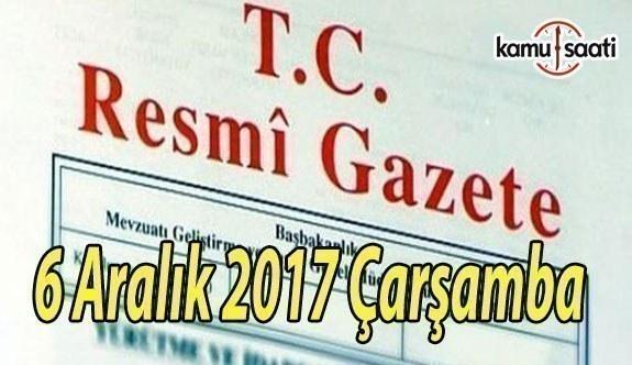TC Resmi Gazete - 6 Aralık 2017 Çarşamba