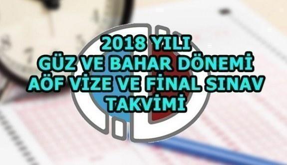 2018 Yılı Güz ve Bahar Dönemi AÖF (Açık Öğretim Fakültesi) Vize ve Final Sınav Takvimi
