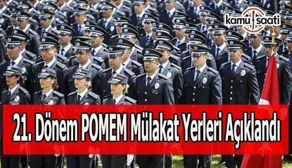 21. Dönem POMEM mülakat yerleri açıklandı