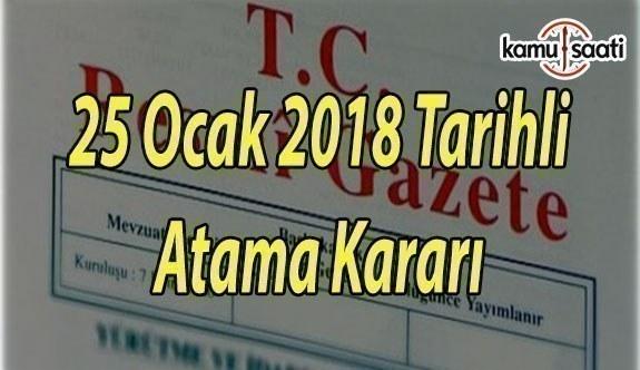 25 Ocak 2018 Atama Kararı - Resmi Gazete Atama Kararı