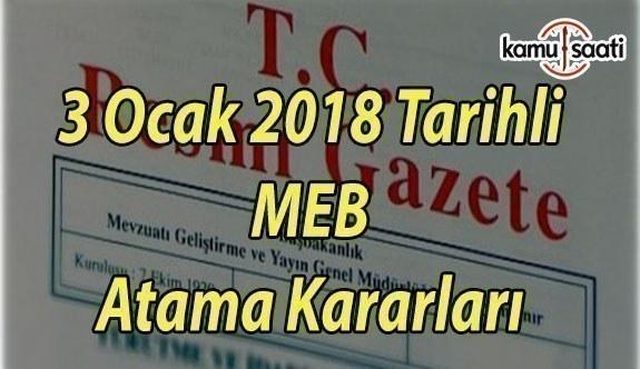 3 Ocak 2018 Tarihli MEB Atama Kararları
