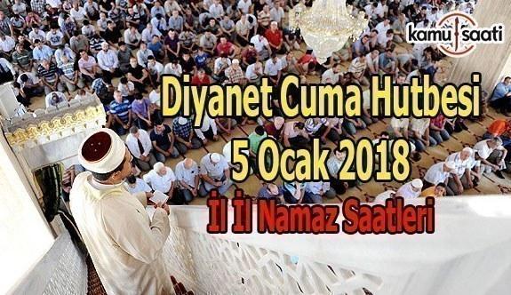 5 Ocak 2018 Cuma Hutbesi ve 81 İl Namaz Saatleri - Diyanet Cuma Hutbesi Yayımlandı