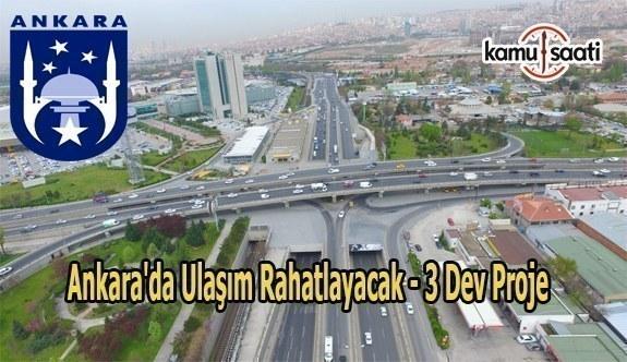 Ankara'da ulaşım rahatlayacak - 3 dev proje