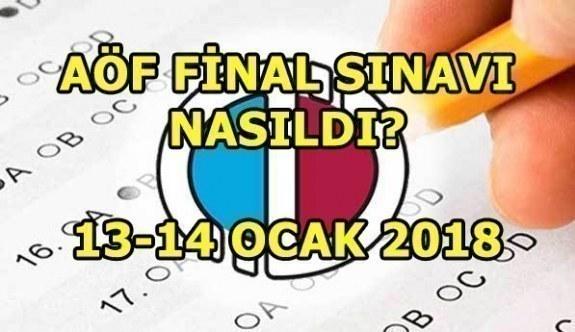 AÖF Final Sınavı nasıldı? 13-14 Ocak 2018