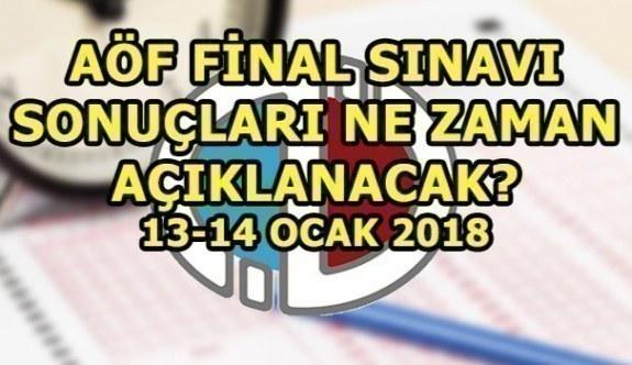 AÖF final sınavı sonuçları ne zaman açıklanacak? 13-14 Ocak 2018