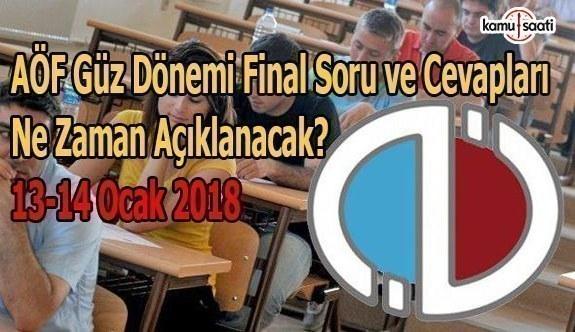 AÖF Final soru ve cevapları ne zaman açıklanacak? 13-14 Ocak 2018