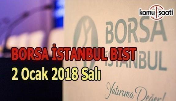 Borsa İstanbul BİST - 2 Ocak 2018 Salı