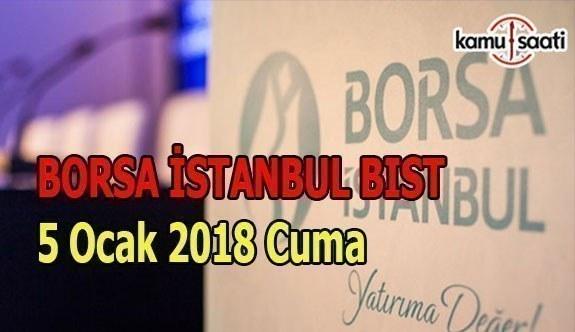 Borsa İstanbul BİST - 5 Ocak 2018 Cuma