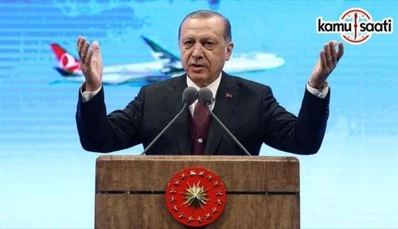 Cumhurbaşkanı Erdoğan: THY'yi dünyanın en büyük filosuna sahip şirket haline getireceğiz