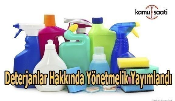 Deterjanlar Hakkında Yönetmelik yayımlandı