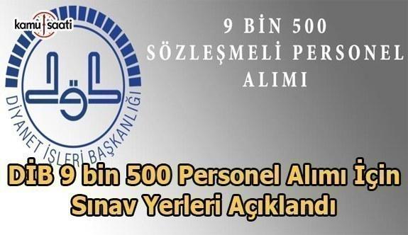 DİB 9 bin 500 personel alımı için sınav yerleri açıklandı