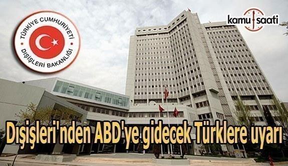 Dışişleri'nden ABD'ye gidecek Türklere uyarı