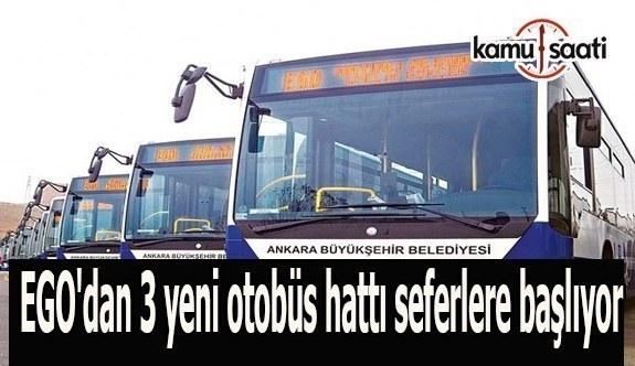 EGO'dan 3 yeni otobüs hattı seferlere başlıyor
