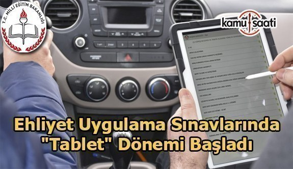 """Ehliyet uygulama sınavlarında """"tablet"""" dönemi başladı"""