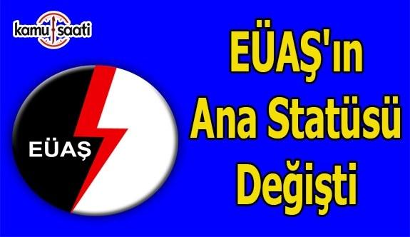 EÜAŞ'ın ana statü değişikliği Resmi Gazete'de