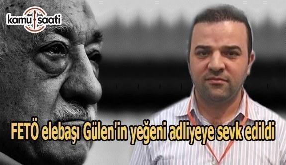 FETÖ elebaşı Gülen'in yeğeni adliyeye sevk edildi