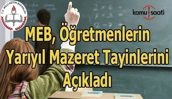 MEB, öğretmenlerin yarıyıl mazeret tayinlerini açıkladı