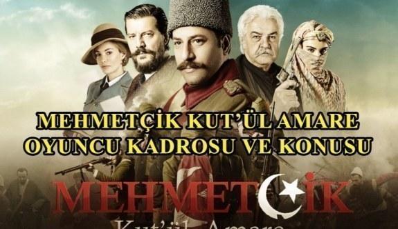 Mehmetçik Kut'ül Amare oyuncu kadrosu ve konusu - Hangi oyuncular var?
