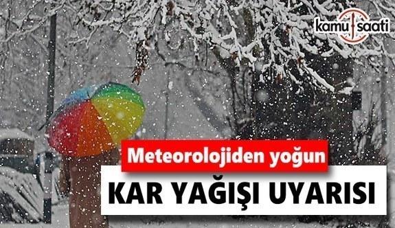 Meteoroloji'den yoğun kar yağışı uyarısı!