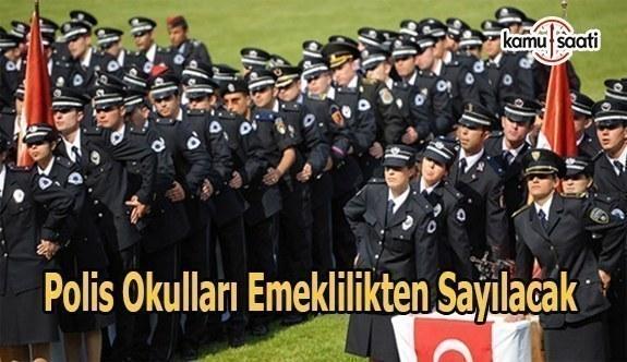 Polis okulları emeklilikten hesaplanacak