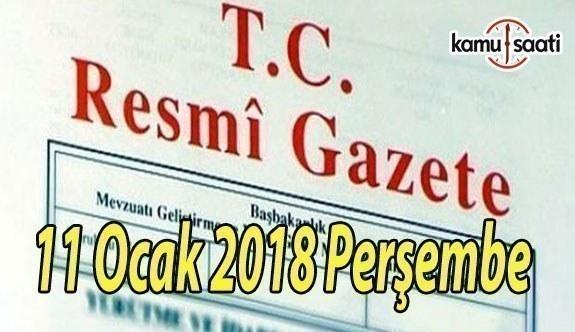 TC Resmi Gazete - 11 Ocak 2018 Perşembe