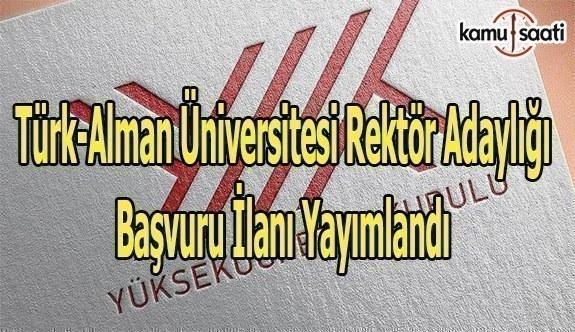 YÖK, Türk-Alman Üniversitesi Rektör adaylığı başvuru ilanını yayımladı
