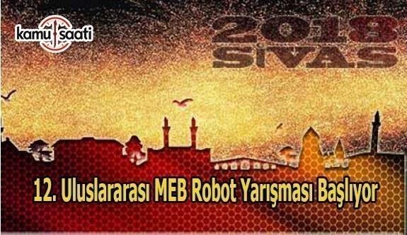 12. Uluslararası MEB Robot Yarışması başlıyor