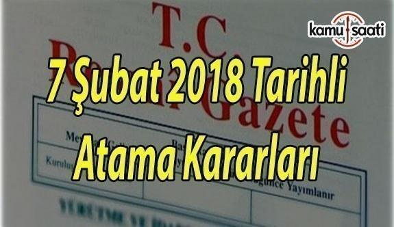 7 Şubat 2018 Çarşamba tarihli Atama Kararları - Resmi Gazete Atama Kararları
