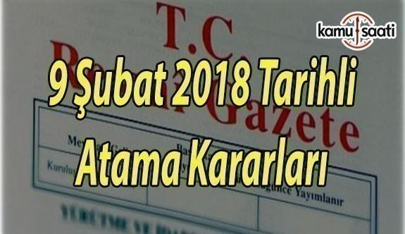 9 Şubat 2018 Cuma tarihli Atama Kararları - Resmi Gazete Kararları