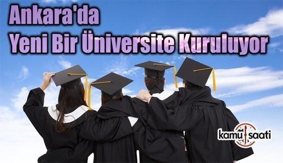 Ankara'da yeni bir üniversite kuruluyor